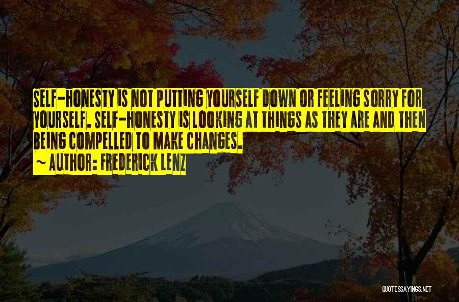Not Feeling Sorry For Yourself Quotes By Frederick Lenz