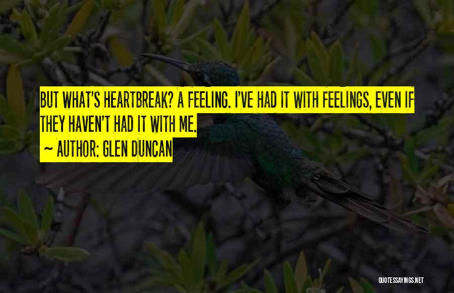 Not Feeling Sorry For Yourself Quotes By Glen Duncan