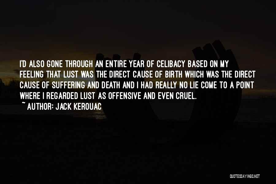 Not Feeling Sorry For Yourself Quotes By Jack Kerouac