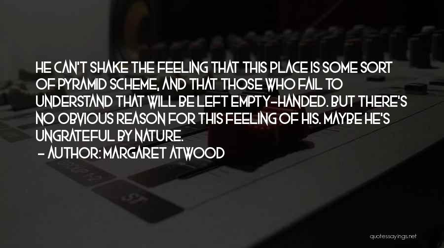 Not Feeling Sorry For Yourself Quotes By Margaret Atwood