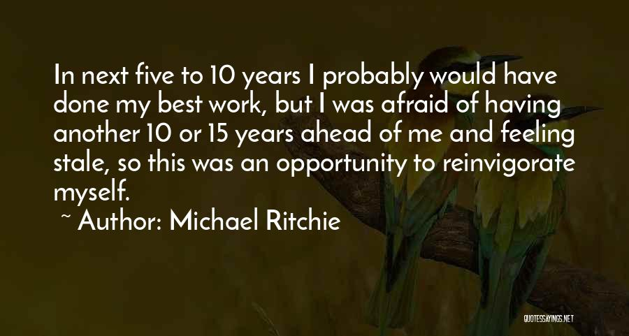 Not Feeling Sorry For Yourself Quotes By Michael Ritchie