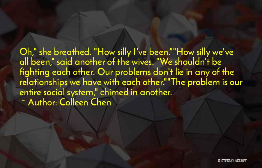 Not Fighting In Relationships Quotes By Colleen Chen