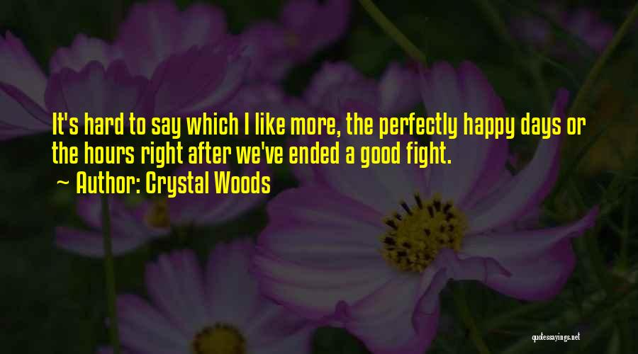 Not Fighting In Relationships Quotes By Crystal Woods