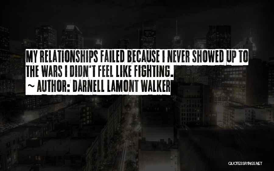 Not Fighting In Relationships Quotes By Darnell Lamont Walker