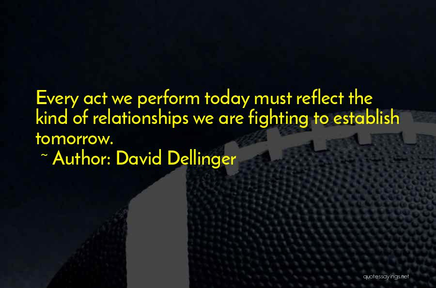 Not Fighting In Relationships Quotes By David Dellinger