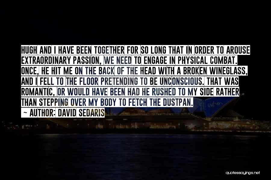 Not Fighting In Relationships Quotes By David Sedaris
