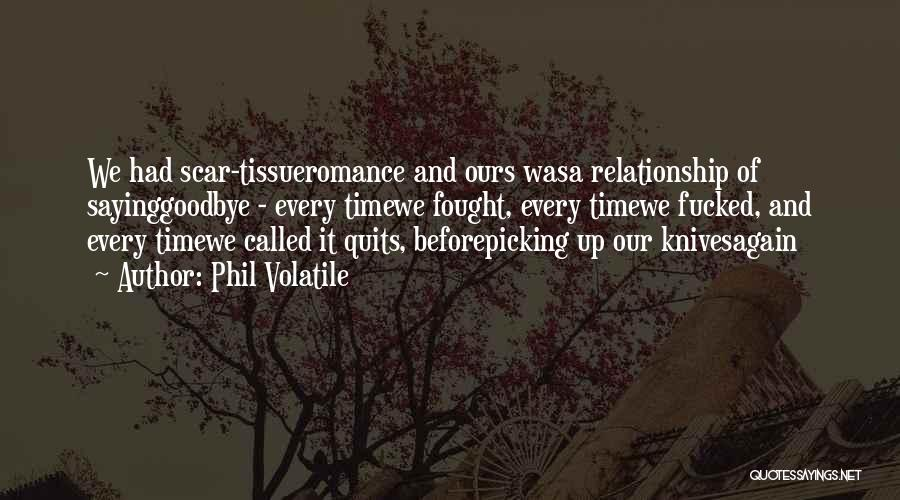 Not Fighting In Relationships Quotes By Phil Volatile
