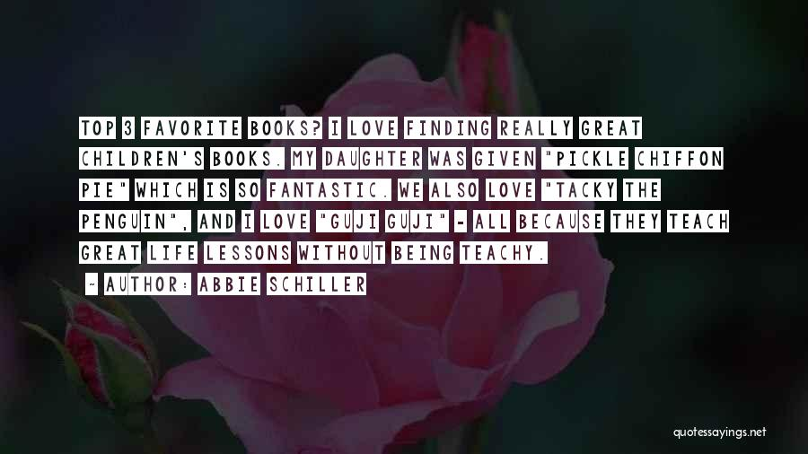 Not Finding Love Yet Quotes By Abbie Schiller