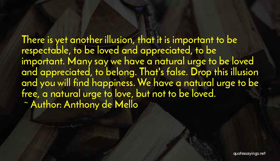 Not Finding Love Yet Quotes By Anthony De Mello