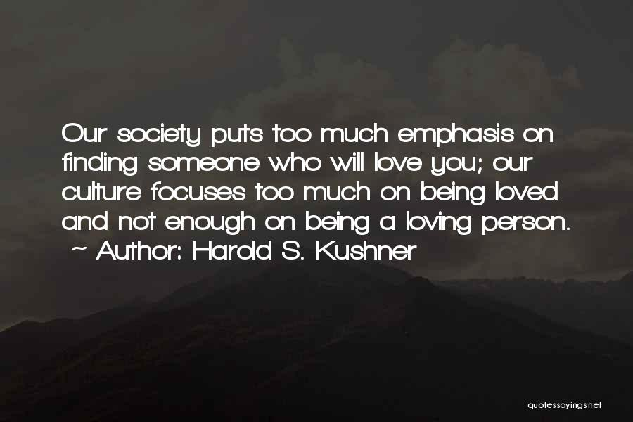 Not Finding Love Yet Quotes By Harold S. Kushner