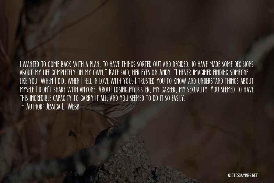 Not Finding Love Yet Quotes By Jessica L. Webb