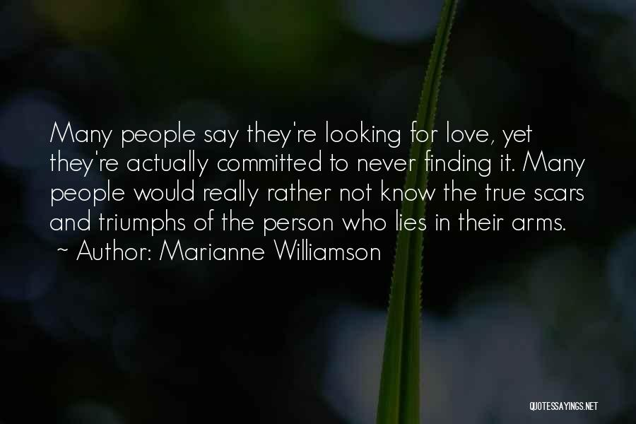 Not Finding Love Yet Quotes By Marianne Williamson