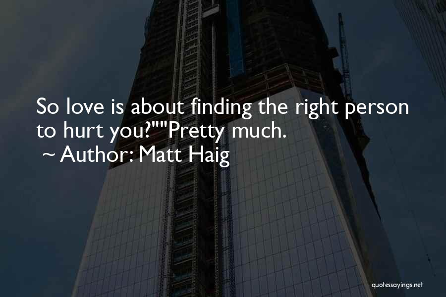 Not Finding Love Yet Quotes By Matt Haig