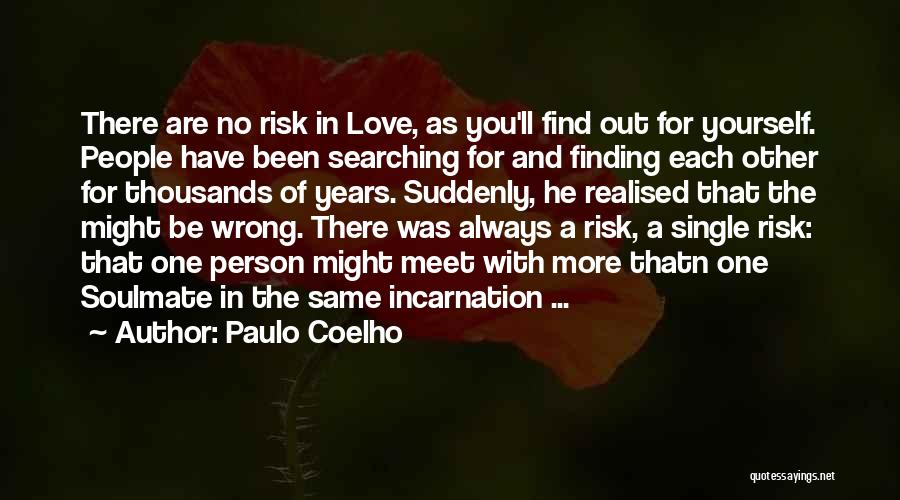 Not Finding Love Yet Quotes By Paulo Coelho