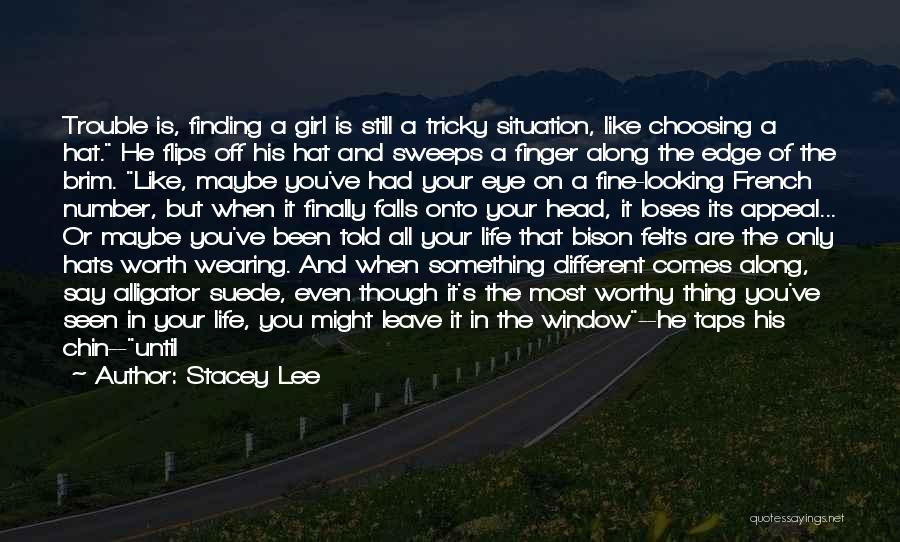 Not Finding The Right Girl Quotes By Stacey Lee