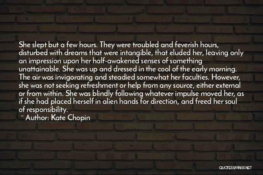 Not Following Blindly Quotes By Kate Chopin