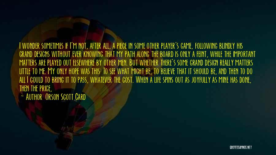 Not Following Blindly Quotes By Orson Scott Card