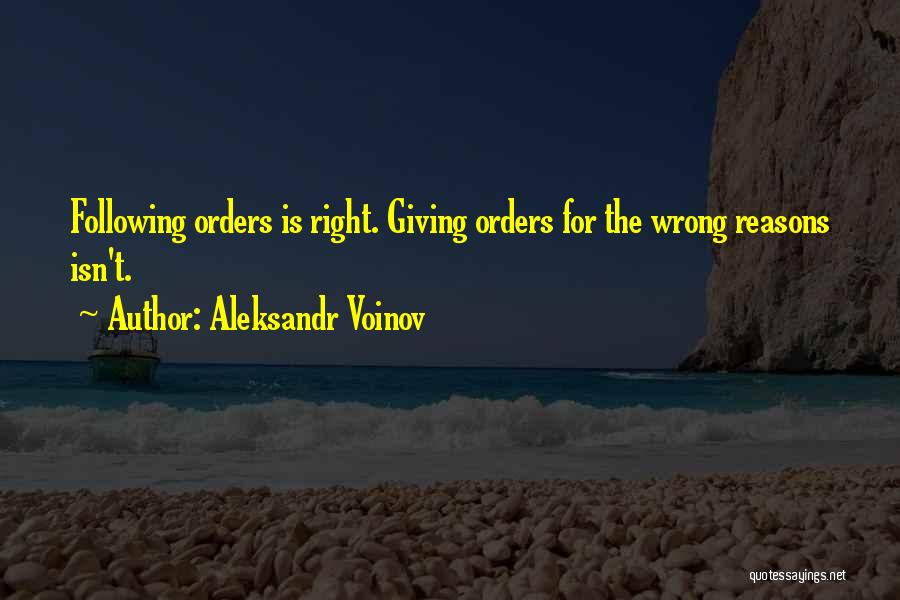 Not Following Orders Quotes By Aleksandr Voinov