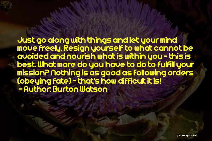 Not Following Orders Quotes By Burton Watson