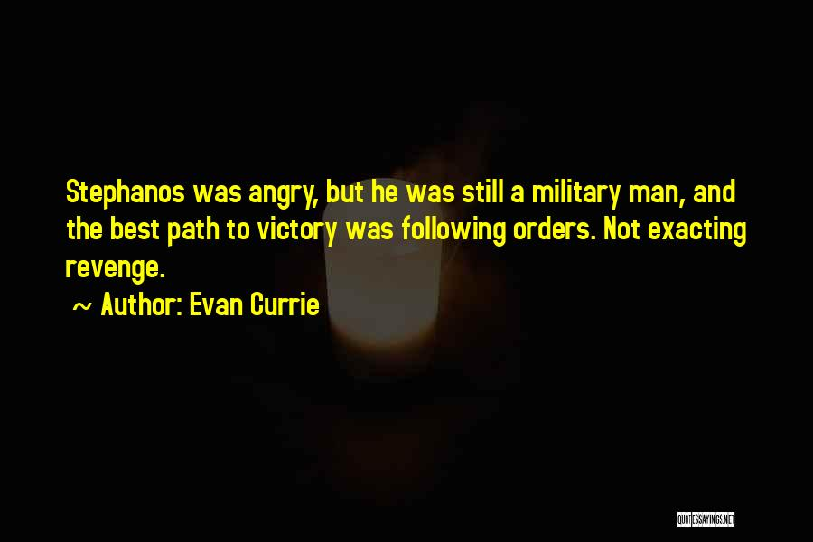 Not Following Orders Quotes By Evan Currie