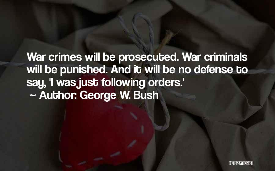 Not Following Orders Quotes By George W. Bush