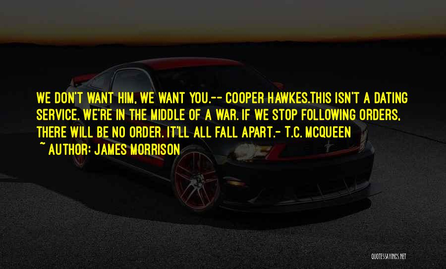Not Following Orders Quotes By James Morrison