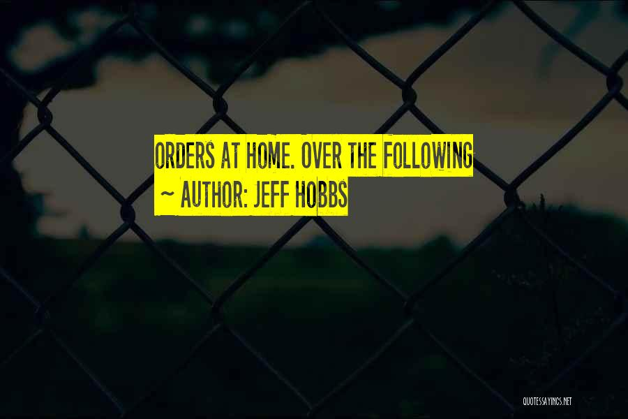 Not Following Orders Quotes By Jeff Hobbs