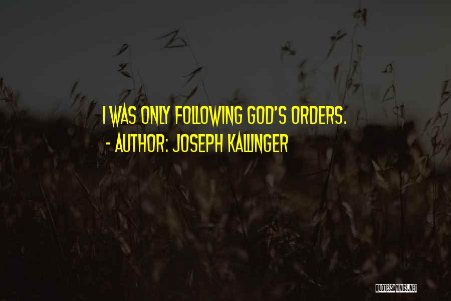 Not Following Orders Quotes By Joseph Kallinger