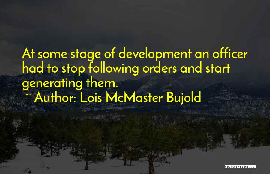 Not Following Orders Quotes By Lois McMaster Bujold