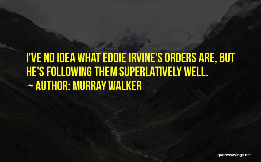 Not Following Orders Quotes By Murray Walker