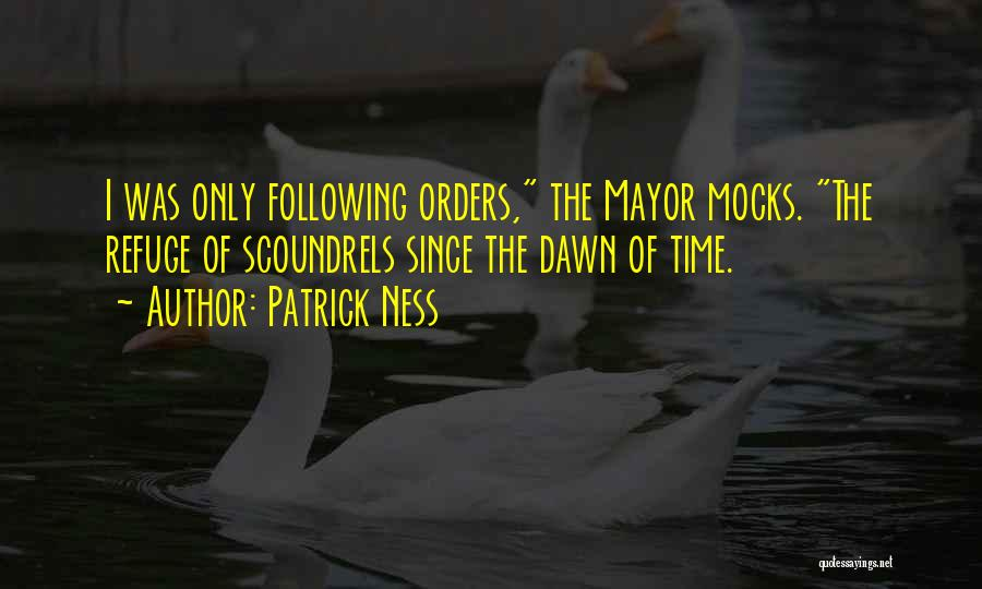 Not Following Orders Quotes By Patrick Ness