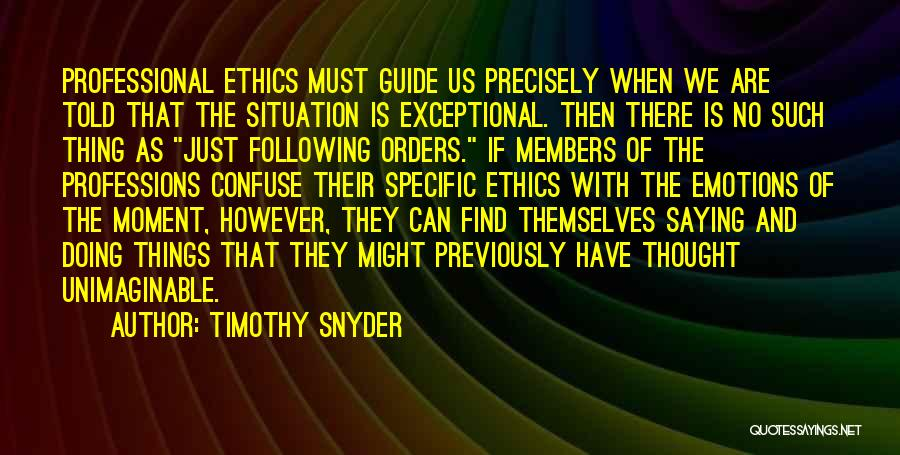 Not Following Orders Quotes By Timothy Snyder