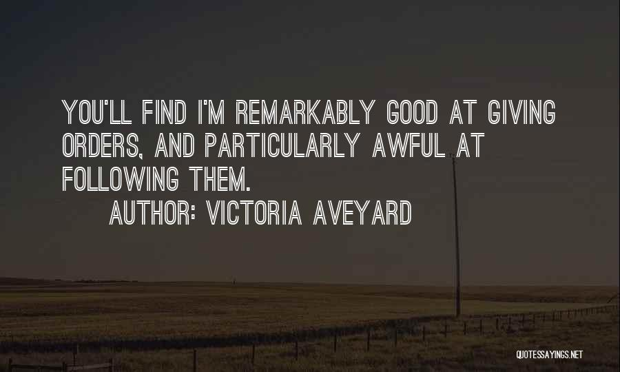 Not Following Orders Quotes By Victoria Aveyard