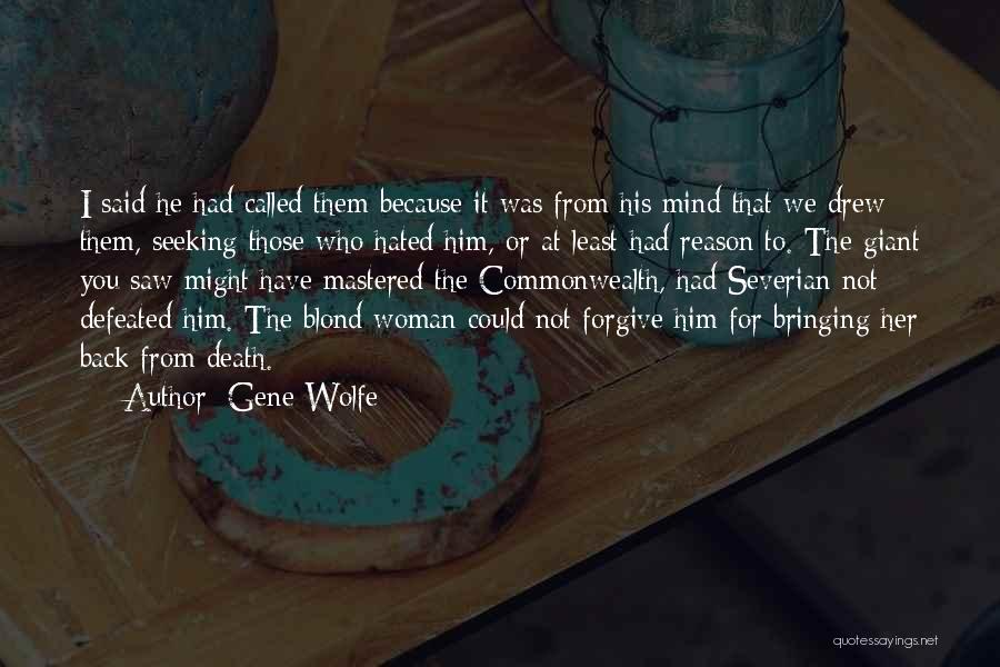 Not For You Quotes By Gene Wolfe
