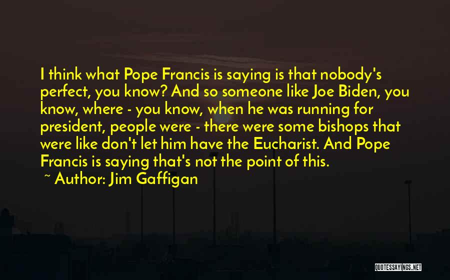 Not For You Quotes By Jim Gaffigan
