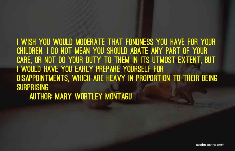 Not For You Quotes By Mary Wortley Montagu