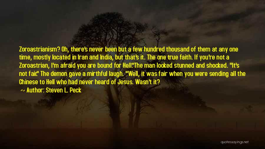 Not For You Quotes By Steven L. Peck