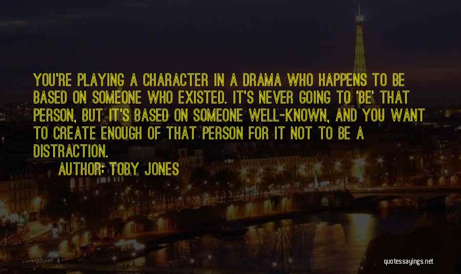 Not For You Quotes By Toby Jones