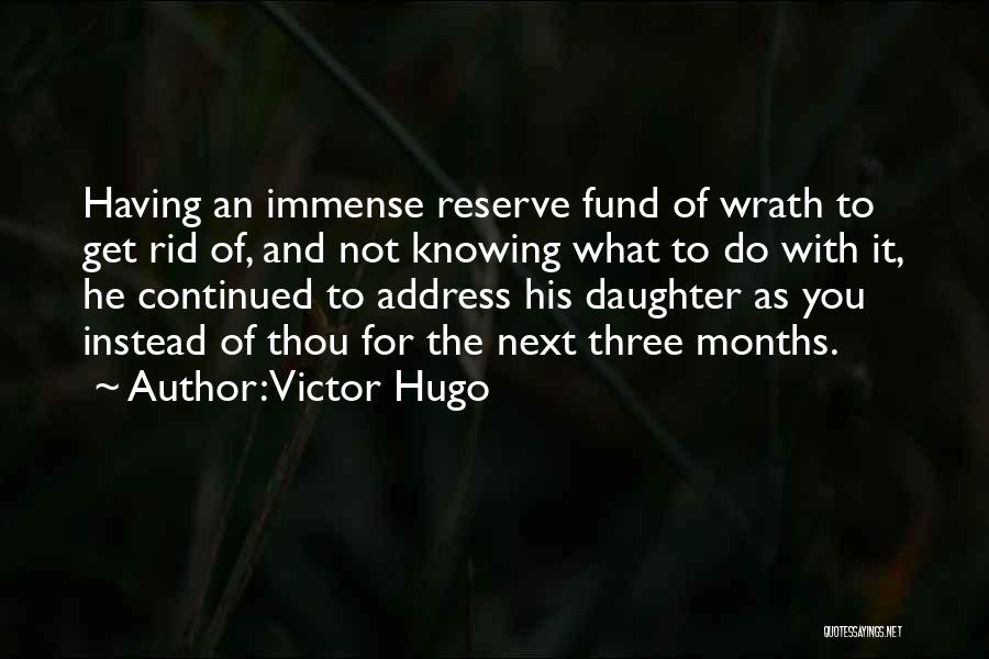 Not For You Quotes By Victor Hugo