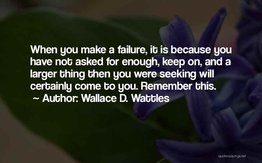 Not For You Quotes By Wallace D. Wattles