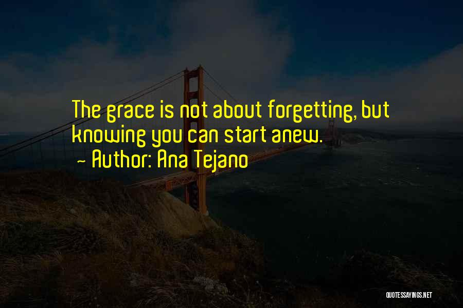 Not Forgetting The Past But Moving On Quotes By Ana Tejano