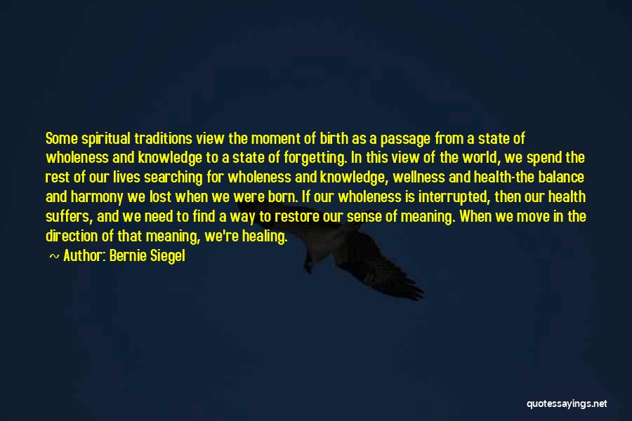 Not Forgetting The Past But Moving On Quotes By Bernie Siegel