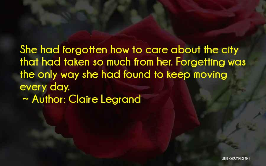 Not Forgetting The Past But Moving On Quotes By Claire Legrand