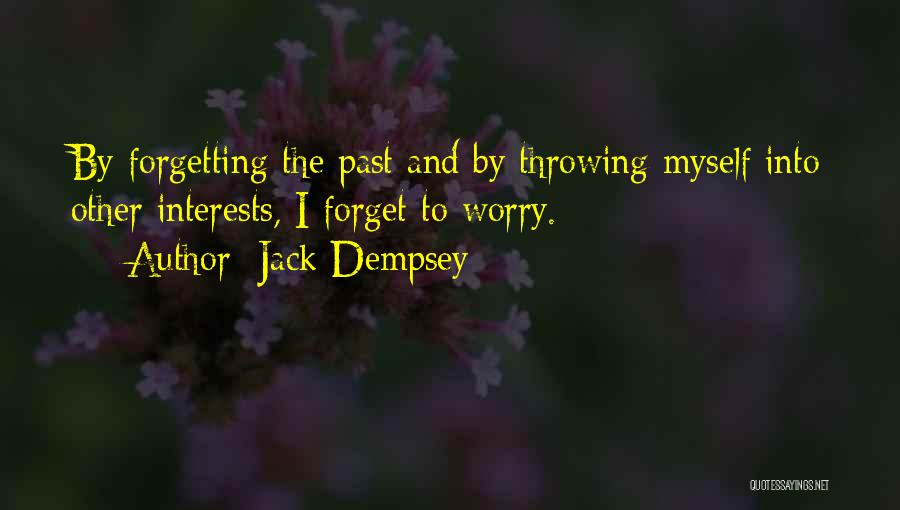 Not Forgetting The Past But Moving On Quotes By Jack Dempsey