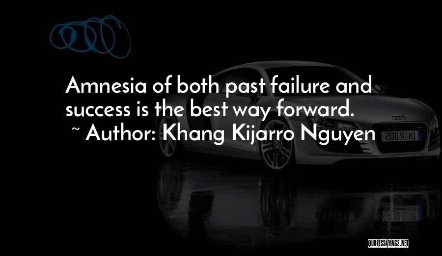 Not Forgetting The Past But Moving On Quotes By Khang Kijarro Nguyen