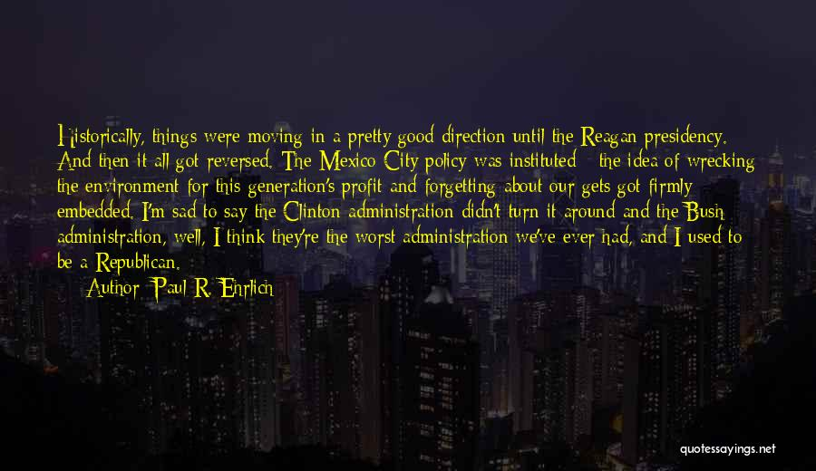 Not Forgetting The Past But Moving On Quotes By Paul R. Ehrlich