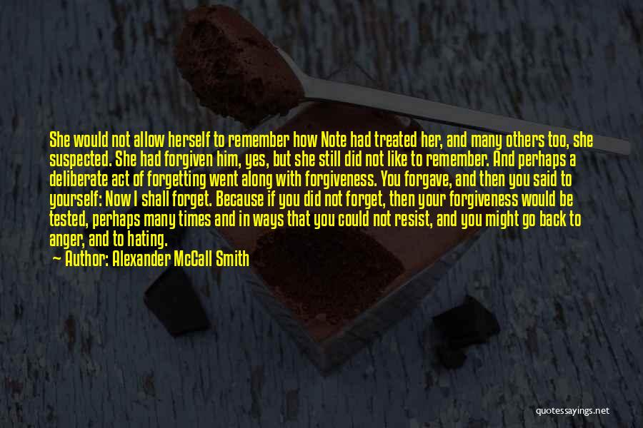 Not Forgetting Yourself Quotes By Alexander McCall Smith