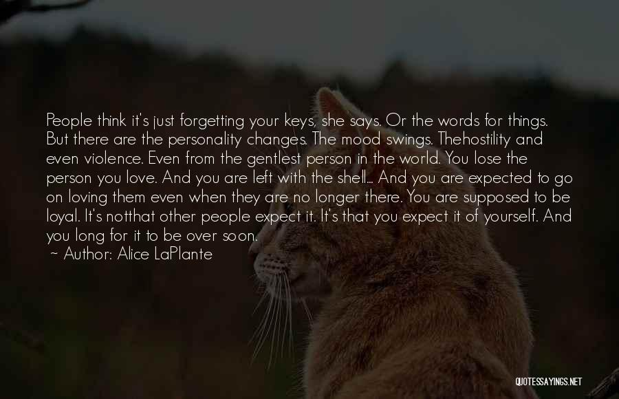 Not Forgetting Yourself Quotes By Alice LaPlante