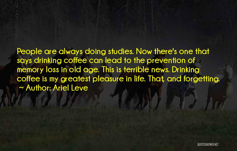 Not Forgetting Yourself Quotes By Ariel Leve