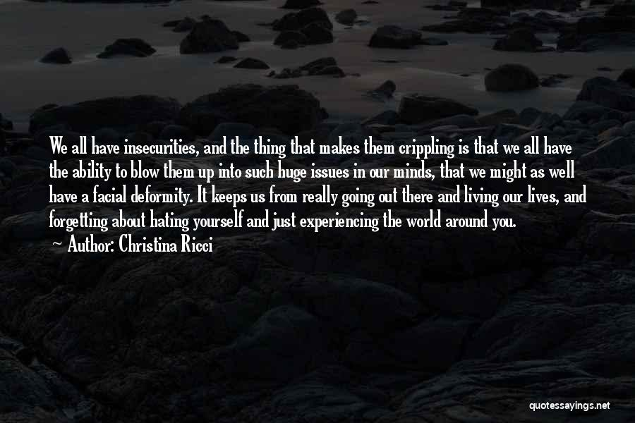 Not Forgetting Yourself Quotes By Christina Ricci